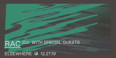 RAC (DJ Set), Eau Claire @ Elsewhere (Hall) tickets