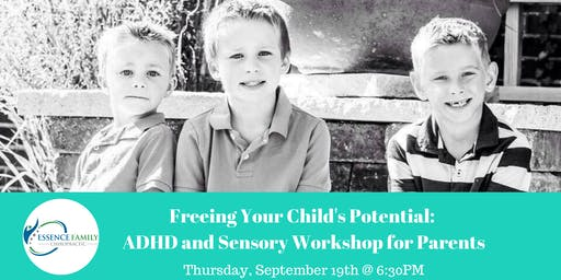 Freeing Your Child's Potential:  ADHD and Sensory Workshop for Parents