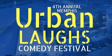 4th Annual Memphis Urban Laughs Comedy Festival Friday Shows 2019 tickets