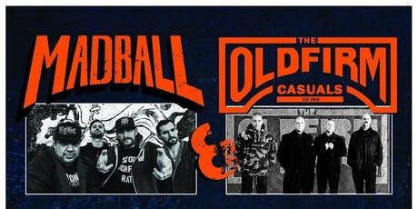 Madball + The Old Firm Casuals tickets