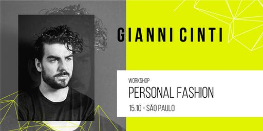 Workshop SP | Personal Fashion por Gianni Cinti