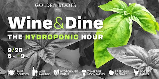 Wine and Dine: The Hydroponic Hour