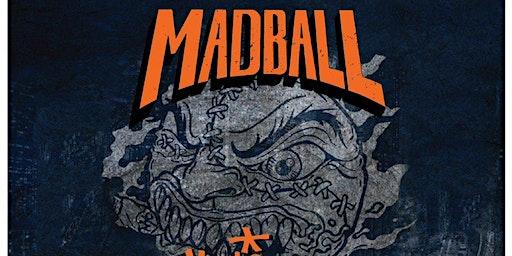Madball w/ Drowning Life