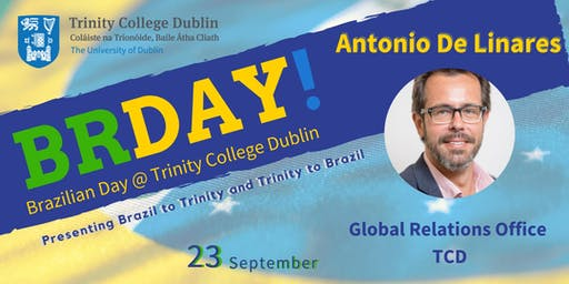 Brazilian Day @ Trinity College - Pathway for Brazilians to become a Trinity student #brdaytcd