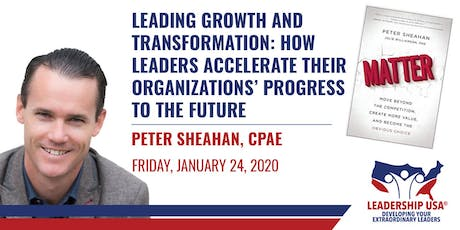Leading Growth and Transformation: How Leaders Accelerate Their Organization's Progress to the Future with Peter Sheahan tickets