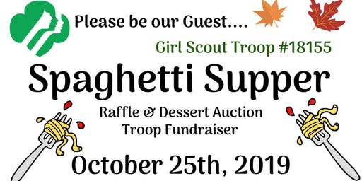 Girl Scout Troop 18155 Fundraiser Spaghetti Supper & Raffle