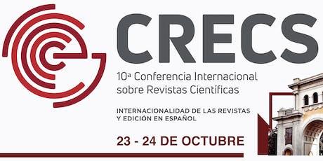 CRECS. 10ª Conferencia Internacional sobre revistas científicas boletos