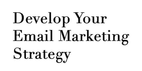Develop Your Email Marketing Strategy tickets