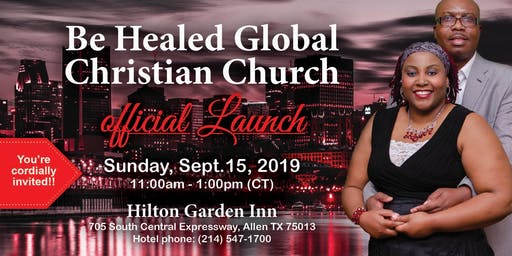 Be Healed Global Christian Church - Official Launch