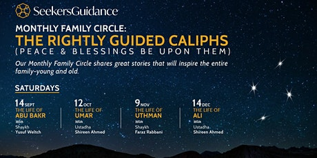Monthly Family Circle: The Rightly Guided Caliphs (peace & blessings be upon them) tickets