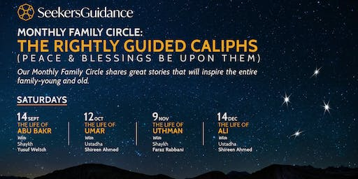 Monthly Family Circle: The Rightly Guided Caliphs (peace & blessings be upon them)
