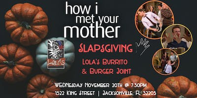 How I Met Your Mother Slapsgiving Trivia at Lola's Burrito & Burger Joint