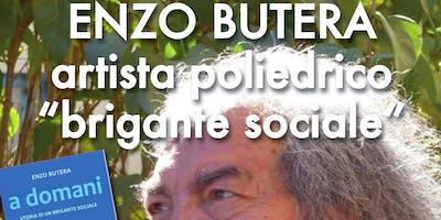 Presentazione libro A domani. Storia di un brigante sociale di Enzo Butera