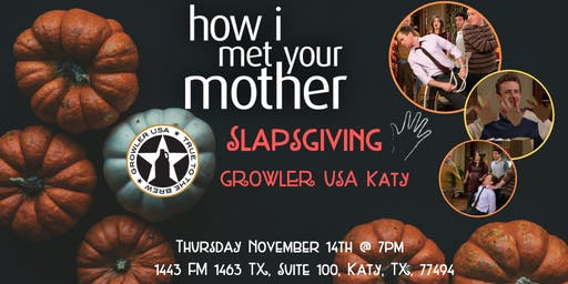 How I Met Your Mother Slapsgiving Trivia at Growler USA Katy