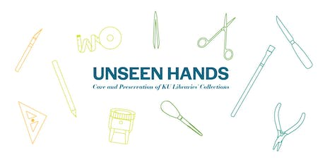 Unseen Hands: Care and Preservation of KU Libraries' Collections tickets