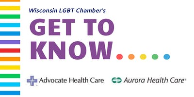 "Wisconsin LGBT Chamber's ""Get to Know Aurora Sinai Medical Center"""