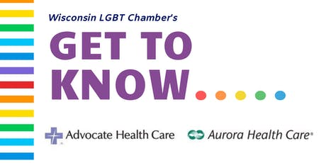 """Wisconsin LGBT Chamber's """"Get to Know Aurora Sinai Medical Center"""" tickets"""