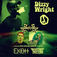 Dizzy Wright - Winner's Circle Tour w/ Ekoh, Whitney Peyton and Special Guests