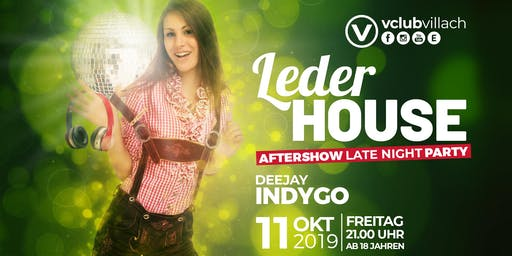 LederHouse - die Late-Night Aftershow Party mit DJ Indygo
