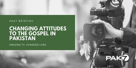 PAK7: Changing Attitudes to the Gospel in Pakistan tickets
