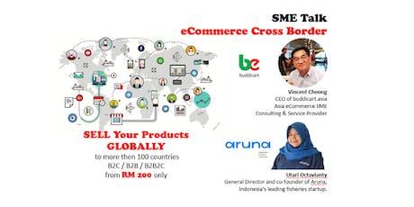 """SME TALK """"E-Commerce Cross Border"""" tickets"""