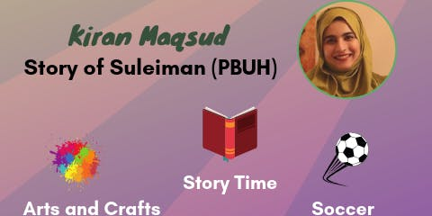 Kids' Corner - Story of Suleiman (PBUH) led by Sr. Kiran Maqsud