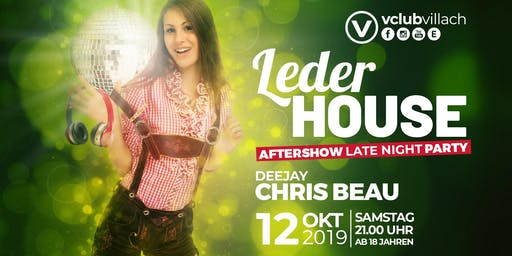 LederHouse - die Late-Night Aftershow Party mit DJ Chris Beau