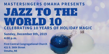Jazz to the World 10: Celebrating 10 Years of Holiday Magic tickets