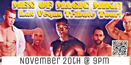 Men of Magic Mike Las Vegas Tribute Tour! tickets