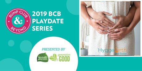 BCB Open House at Hygge Birth and Baby Presented by Seventh Generation!  tickets