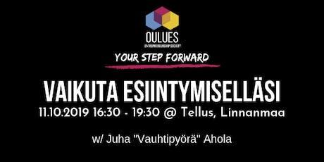 """Vaikuta esiintymisellä -workshop w/ Juha """"Vauhtipyörä"""" Ahola tickets"""