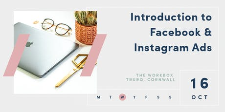 INTRODUCTION TO FACEBOOK + INSTAGRAM ADVERTISING | TRURO | 16 OCT 2019 tickets