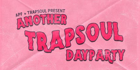 Another TrapSoul Day Party  tickets