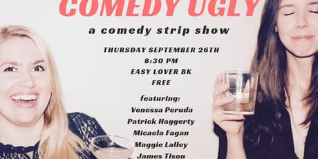 Comedy Ugly: A Stand Up Strip Show tickets