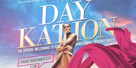 ((DAY KATION)) THE OFFICIAL WELCOME TO XU HOMECOMING 2019 DAY PARTY  @ THE REVOLUTION tickets