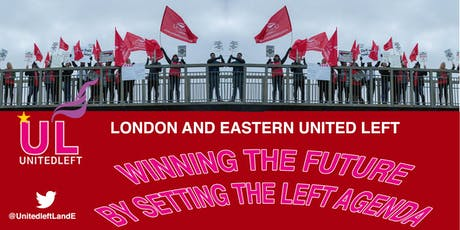 Winning The Future - By setting the left agenda in Unite London & Eastern tickets