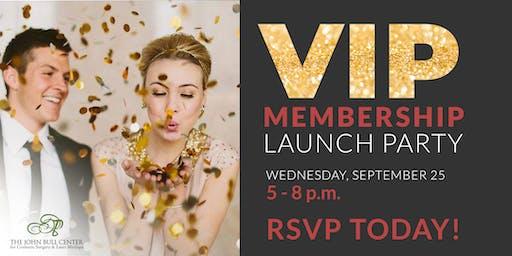 V.I.P. Membership Launch Party