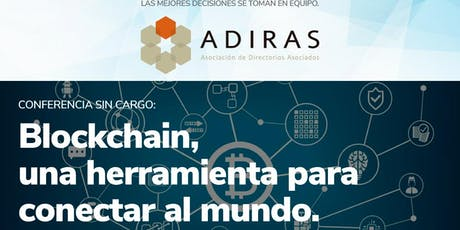 Conferencia sin cargo - Blockchain, una herramienta para conectar al mundo entradas