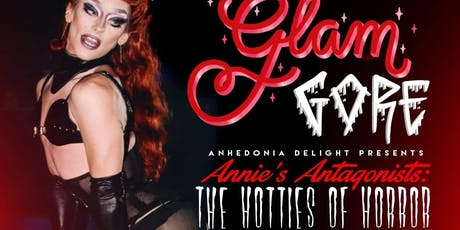 GlamGore Monthly Drag Show - Annie's Antagonists : The Hotties of Horror tickets