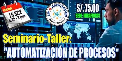 """Seminario Taller: """"Automatización de Procesos y el uso de herramientas RPA"""" (S/. 75.00)"""