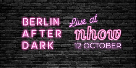 Berlin After Dark - live at nhow! Tickets