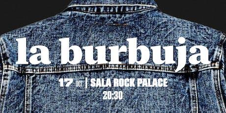 La Burbuja en Madrid   Sala Rock Palace entradas