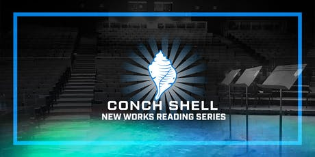 Conch Shell New Works Reading Series tickets
