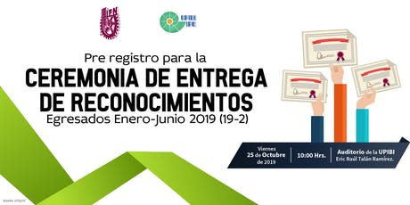 Pre-registro a la Ceremonia de Titulación 2019 boletos