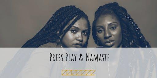 Press Play & Namaste