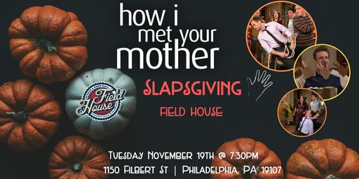 How I Met Your Mother Slapsgiving Trivia at Field House