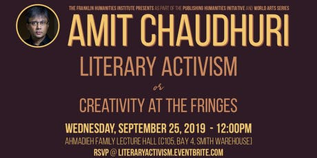 Literary Activism, or Creativity at the Fringes, with Amit Chaudhuri tickets