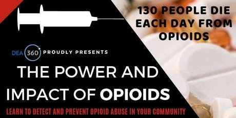 DEA 360 Opioid Awareness Summit: The Power and Impact of Opioids tickets