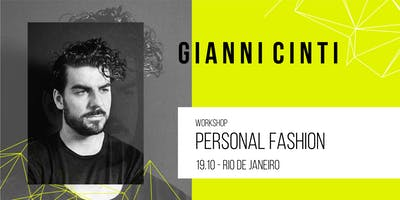 Workshop RJ | Personal Fashion por Gianni Cinti