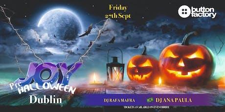 JOY - Pre Halloween Dublin tickets